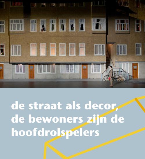 de straat als decor, de bewoners zijn de hoofdrolspelers blog